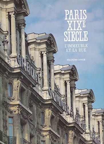 9782850251214: Paris XIX siecle l'immeuble et la rue - in lingua francese