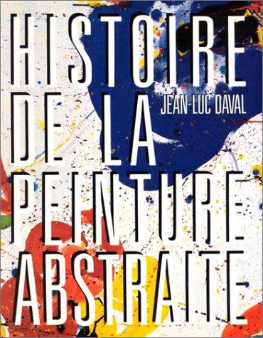 Histoire de la peinture abstraite: Daval, Jean-Luc
