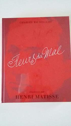 Les Fleurs du Mal Illustrees par Henri: Matisse, Henri and