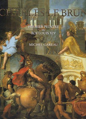 9782850252907: Charles Le Brun: Premier peintre du roi Louis XIV
