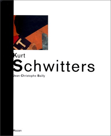 Kurt Schwitters: Bailly, Jean-Christophe