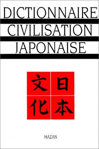 Dictionnaire de la civilisation japonaise (French Edition)