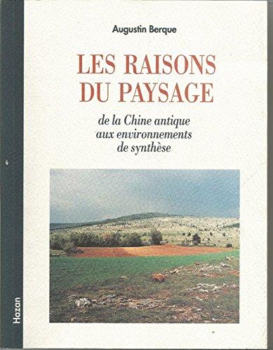 9782850253904: Les raisons du paysage: De la Chine antique aux environnements de synthèse (French Edition)