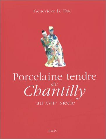 9782850254598: Porcelaine tendre de Chantilly au XVIIIe si�cle
