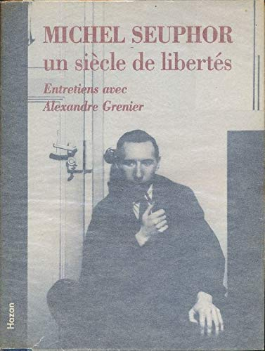 Michel Seuphor un siecle de libertés :