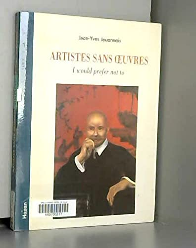 9782850255755: Artistes sans œuvres: I would prefer not to (French Edition)