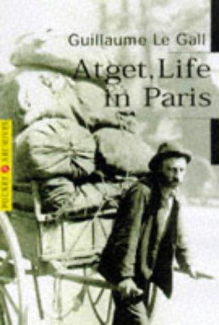 9782850256417: Atget: Life in Paris (Pocket Archives, 10)