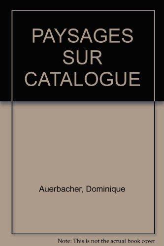 Paysages Sur Catalogue : Dominique Auerbacher: Collectif