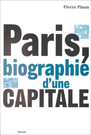 9782850256714: Paris, biographie d'une capitale (French Edition)
