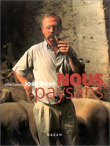 Nous paysans (2850257281) by Bové, José; Bovi, Josi