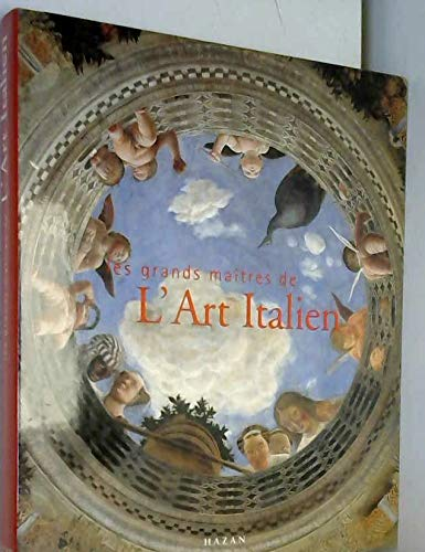 Les Grands Maîtres de l'art Italien: Cristina Acidini Luchinat