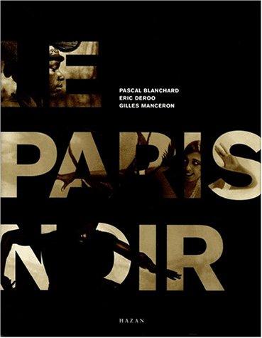 PARIS NOIR: MANCERON, GILLES ; BLANCHARD, PASCAL ; DEROO, ERIC