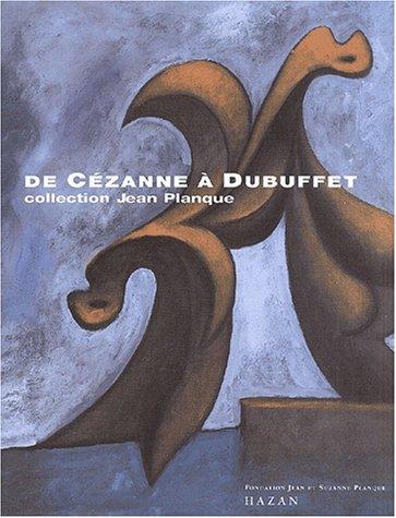 9782850257711: De Cézanne à Dubuffet. Collection Jean Planque