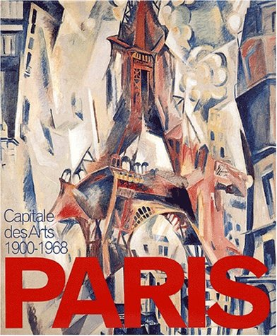PARIS CAPITALE DES ARTS 1900-1968