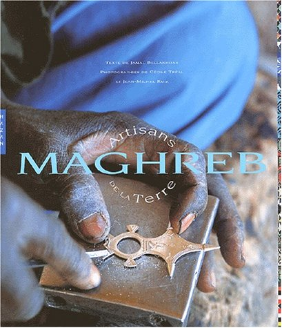 Maghreb - artisans de la terre: Bellakhdar Jamal