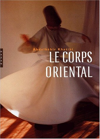 9782850258442: Le Corps Oriental (French Edition)