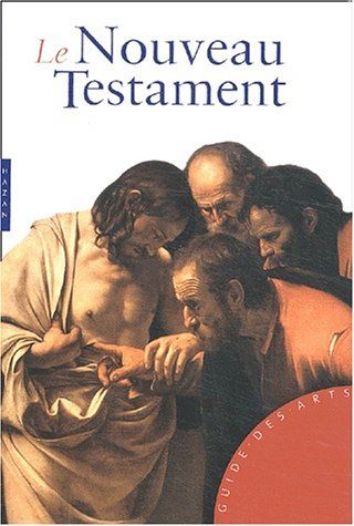 9782850258572: Le Nouveau Testament (Guide des arts)