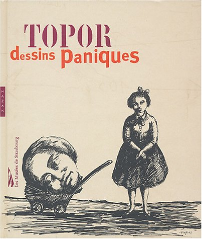 9782850259401: Topor Dessins Paniques (French Edition)