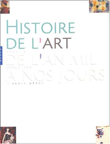 9782850259661: Histoire de L'Art de L'An Mil a Nos Jours (French Edition)