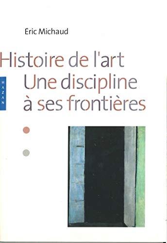 9782850259753: Histoire de l'art : Une discipline � ses fronti�res