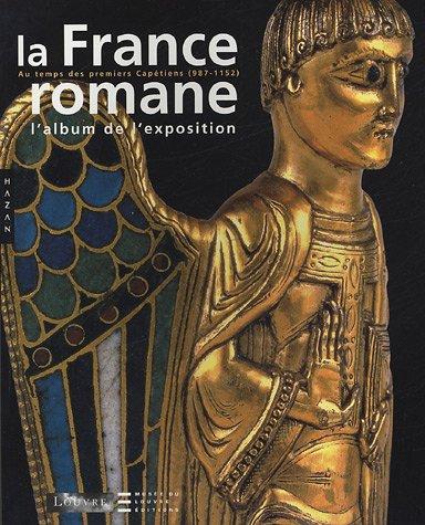 La France romane au temps des premiers: Avril, François, Gaborit,