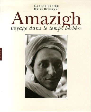 Amazigh: Voyage Dans Le Temps: Freire, Carlos; Benzekri, Driss
