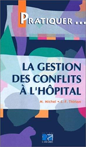 9782850302718: La gestion des conflits à l'hôpital