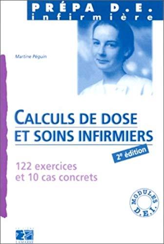 9782850303241: Calculs de dose et soins infirmiers. 122 exercices et 10 cas concrets