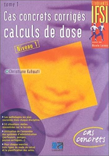 9782850306181: Cas concrets corrigés, tome 1 : calculs de dose