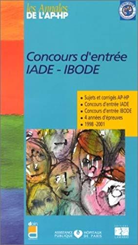 9782850307539: Concours d'entrée IADE-IBODE : Sujets et corrigés 1998-2001