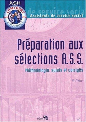 9782850307614: Pr�paration aux s�lections ASS. : M�thodologie, sujets et corrig�s