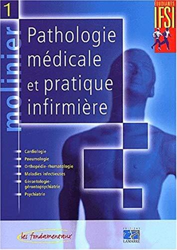 9782850307676: Pathologie médicale et pratique infirmière, tome 1
