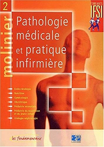 9782850307683: Molinier, tome 2 : Pathologie m�dicale et pratique infirmi�re
