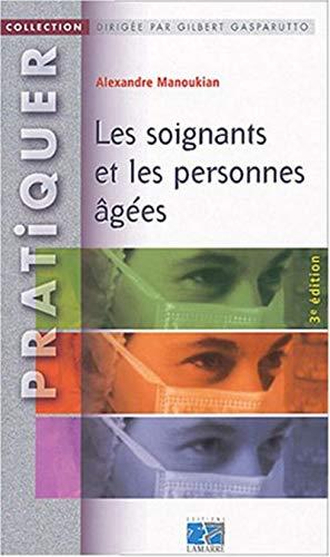 9782850308949: LES SOIGNANTS ET LES PERSONNES AGEES 3EME EDITION