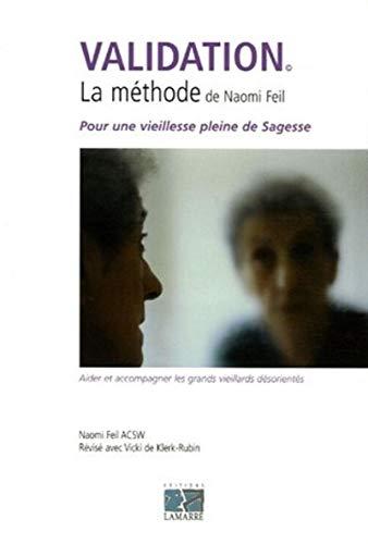 """""""validation ; la methode de naomi feil ; pour une vieillesse pleine de sagesse"""": Naomi ..."""