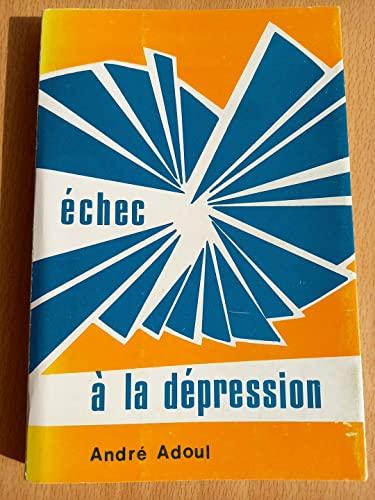 Echec à la dépression: Adoul, André