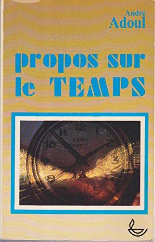 Propos sur le temps: Andre Adoul