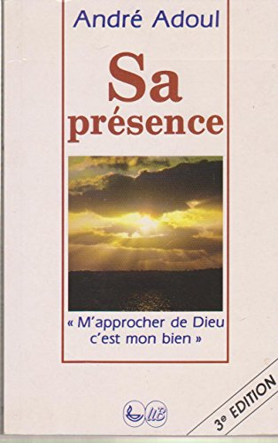His Presence: Andre Adoul