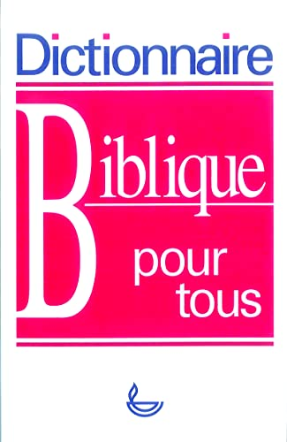 9782850312861: Dictionnaire biblique pour tous