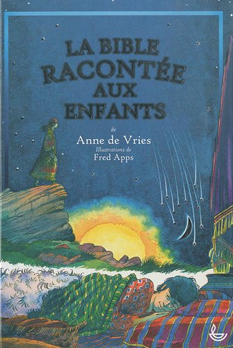 La Bible racontée aux enfants (2850315354) by Anne De Vries
