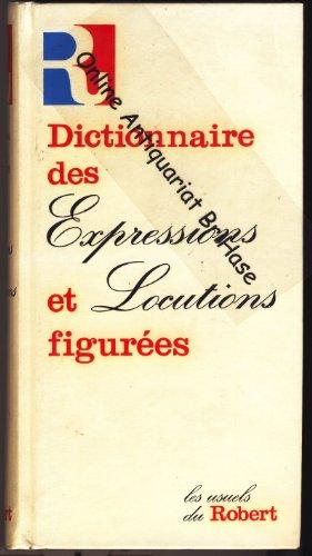 9782850360657: Dictionnaire des Expressions et des Locutions Figurees (Les Usuels du Robert) (French Edition)