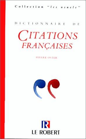 Dictionnaire de citations françaises (Les usuels): Collectif; Oster, Pierre