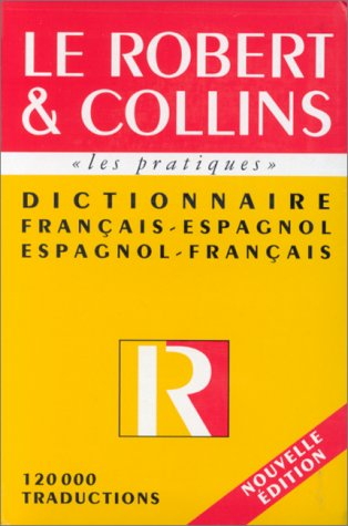 9782850365898: Le Robert & Collins Les Practiques Dictionnaire Francais - Espagnol / Espagnol - Francais (French-Spanish/Sp.-Fr.) (R&C MAXI ESPAGNOL) (French Edition)