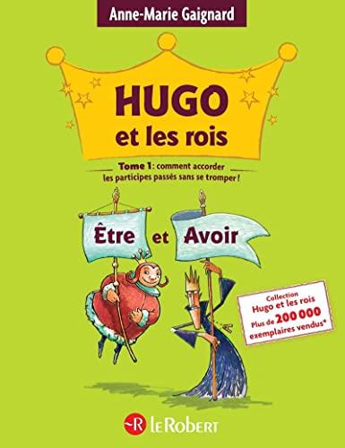 Hugo et les rois Être et Avoir: Gaignard, Anne-Marie
