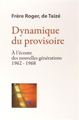 9782850403866: Dynamique du provisoire : A l?�coute des nouvelles g�n�rations 1962-1968