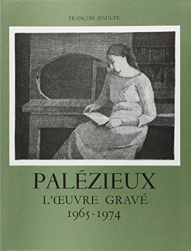 Palezieux: l'Oeuvre Grave: 1965-1974 Tome 2 (Catalogues raisonnes) (French Edition): Francois ...