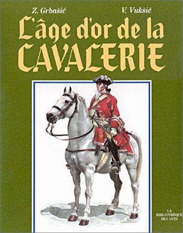 9782850470295: L'Age d'or De La Cavalerie (Collection aspects de l'art) (French Edition)