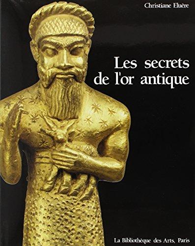 9782850470363: Les Secrets De l'or Antique (Collection joaillerie) (French Edition)
