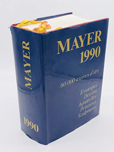 Mayer 1990. 60000 oeuvres d'art. estampes, dessins, aquarelles, peintures, sculptures.