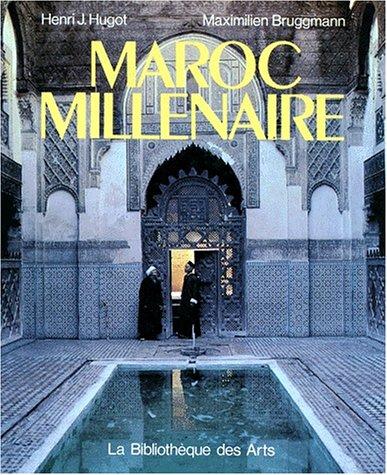 Maroc Millenaire (L'ame des peuples) (French Edition): Henri J. Hugot